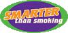 Smarter Than Smoking